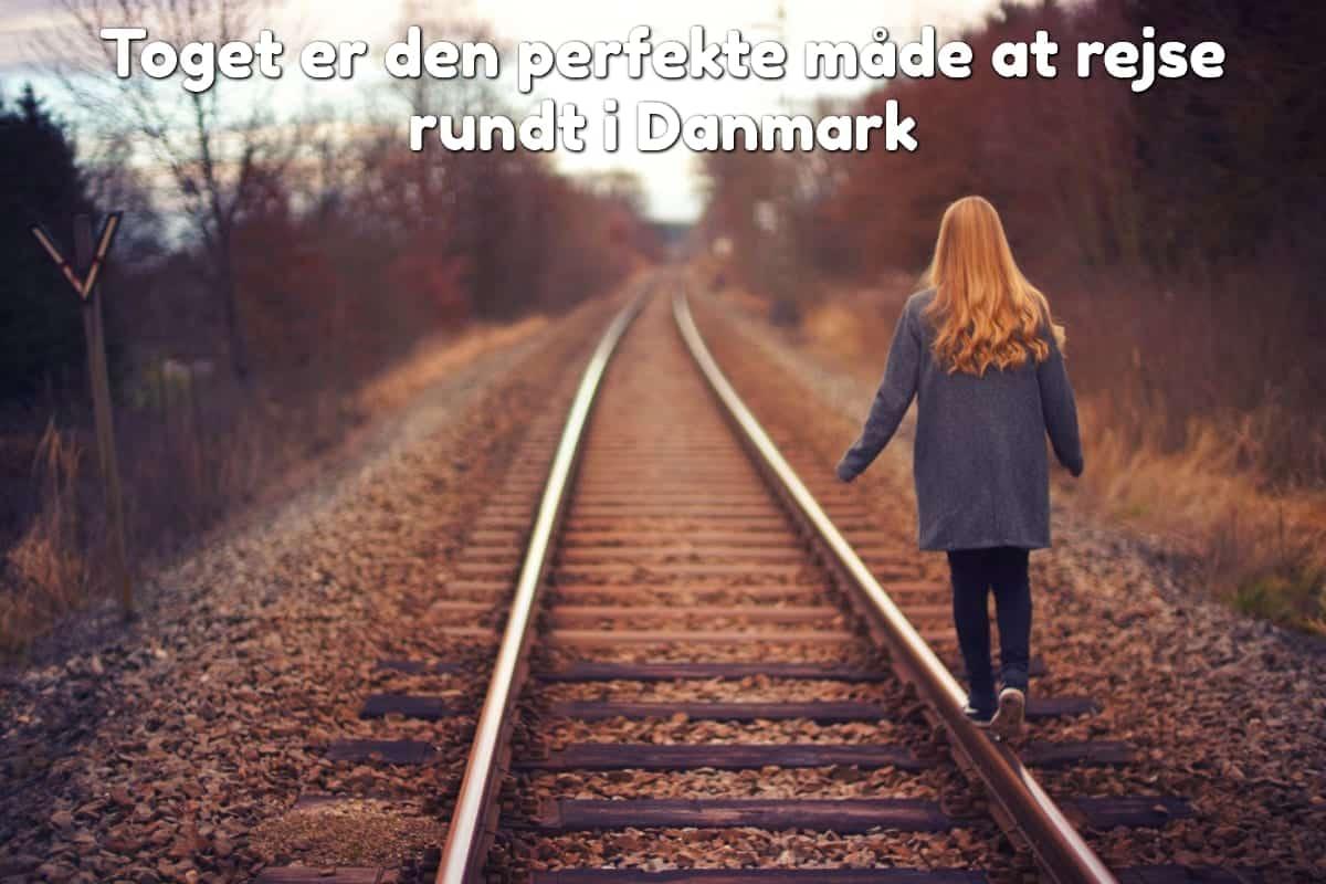 Toget er den perfekte måde at rejse rundt i Danmark