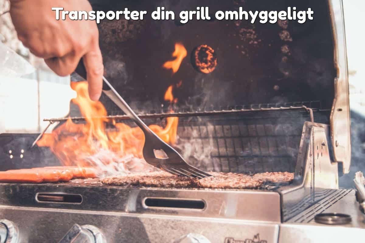 Transporter din grill omhyggeligt